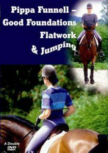 Pippa Funnell: Good Foundations, Flatwork and Jumping (2006)